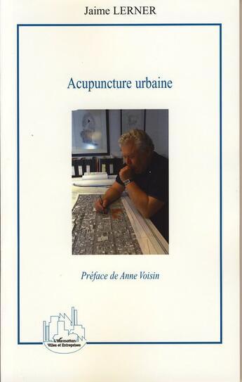 Couverture du livre « Acupuncture urbaine » de Jaime Lerner aux éditions Harmattan