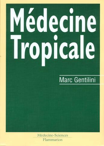 Couverture du livre « Medecine tropicale » de Marc Gentilini aux éditions Medecine Sciences Publications