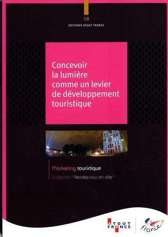 Couverture du livre « Concevoir la lumière comme un levier de développement touristique » de Collectif aux éditions Atout France