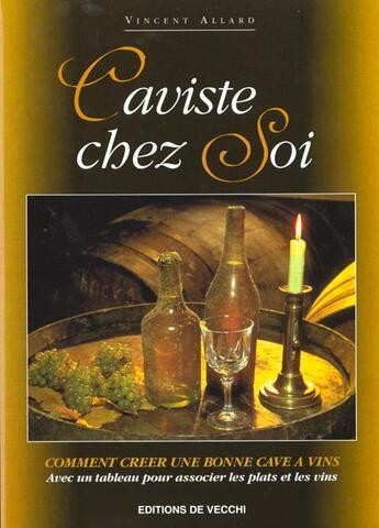 Couverture du livre « Caviste chez soi » de Vincent Allard aux éditions De Vecchi