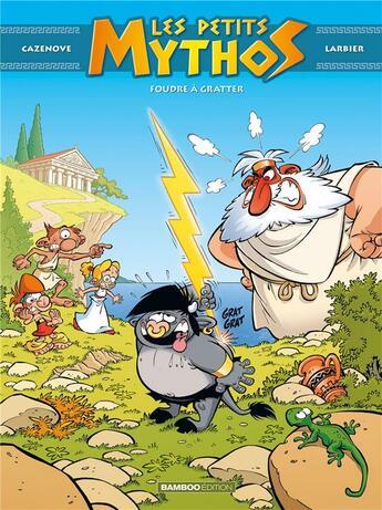 Couverture du livre « Les Petits Mythos T.1 ; foudre à gratter » de Christophe Cazenove et Philippe Larbier aux éditions Bamboo