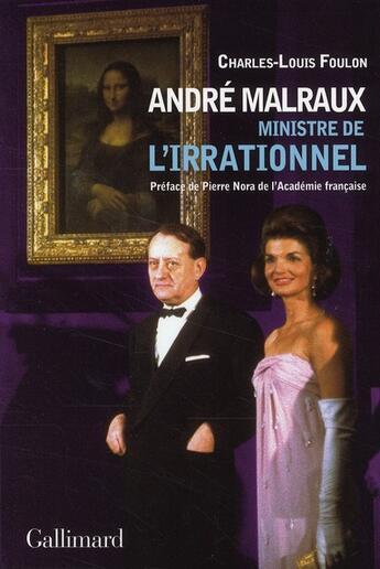 Couverture du livre « André Malraux ; ministre de l'irrationnel » de Charles-Louis Foulon aux éditions Gallimard