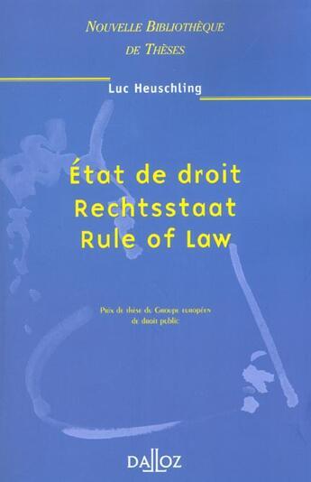 Couverture du livre « Etat de droit, rechtsstaat, rule of law » de Luc Heuschling aux éditions Dalloz