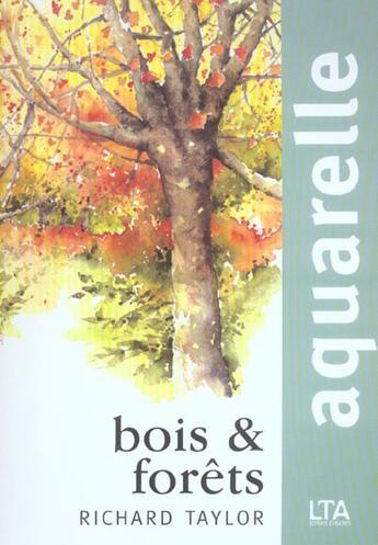 Couverture du livre « Aquarelle bois et forets » de Taylor George aux éditions Le Temps Apprivoise