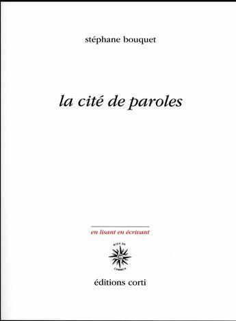 Couverture du livre « La cité de paroles » de Stephane Bouquet aux éditions Corti