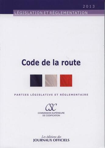 Couverture du livre « Code de la route ; parties législative et réglementaire » de Collectif aux éditions Direction Des Journeaux Officiels