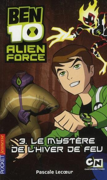 Couverture du livre « Alien force t.3 ; le mystère de l'hiver de feu » de Pascale Lecoeur aux éditions Pocket Jeunesse