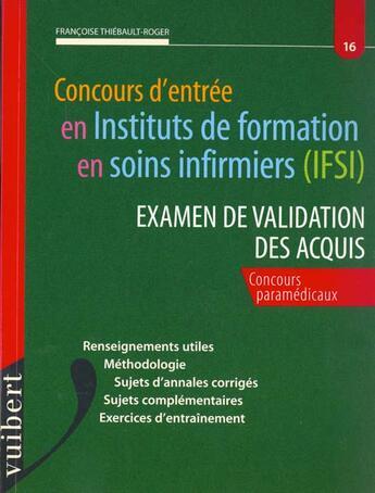 Couverture du livre « Concours d'entree dans les ifsi n.16 ; examen de validation des acquis » de Thiebaut-Roger aux éditions Vuibert