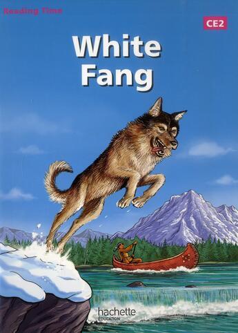 Couverture du livre « Anglais ; white fang ; CE2 ; livre de l'élève » de Juliette Saumande et Claire Benimeli aux éditions Hachette Education