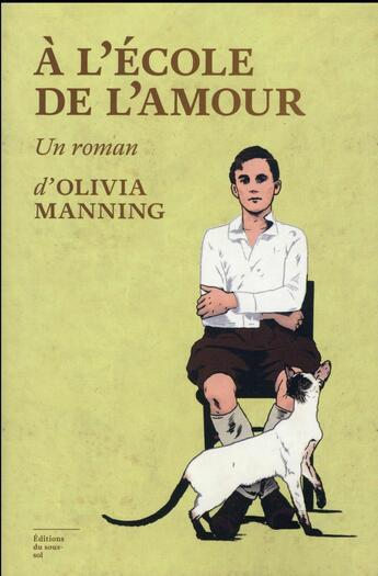 Couverture du livre « à l'école de l'amour » de Olivia Manning aux éditions Editions Du Sous Sol