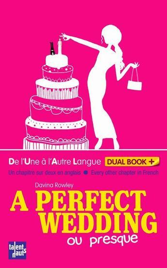 Couverture du livre « A perfect wedding (ou presque) » de Davina Rowley aux éditions Talents Hauts