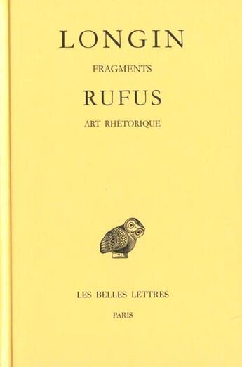 Couverture du livre « Fragments ; art rhétorique » de Longin et Rufus aux éditions Belles Lettres