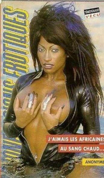 Couverture du livre « Confessions érotiques T.215 ; j'aimais les africaines au sang chaud » de Anonyme aux éditions Media 1000