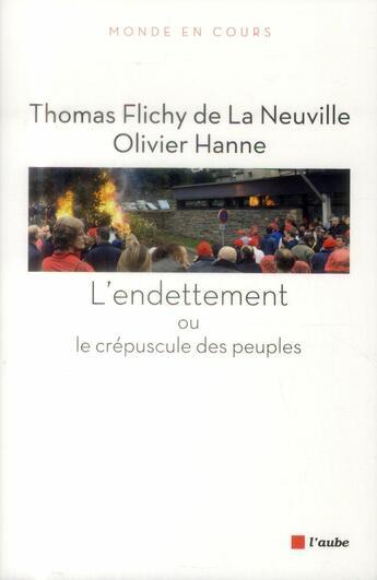 Couverture du livre « À qui profite la dette ? » de Olivier Hanne et Thomas Flichy De La Neuville aux éditions Editions De L'aube