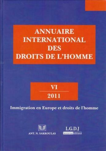 Couverture du livre « Annuaire international des droits de l'homme t.6 ; immigration en Europe et droits de l'homme (édition 2011) » de Collectif aux éditions Sakkoulas