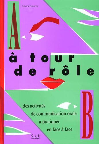 Couverture du livre « A tour de role » de Patrick Blanche aux éditions Cle International