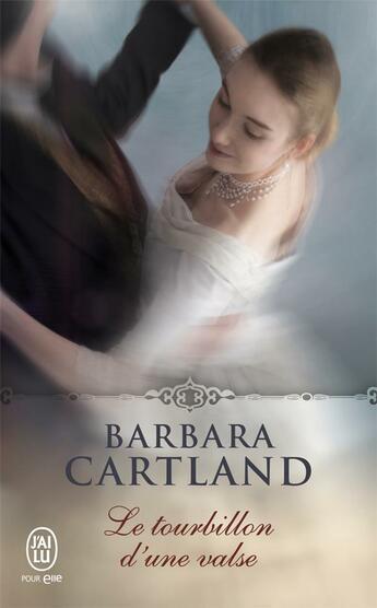Couverture du livre « Le tourbillon d'une valse » de Barbara Cartland aux éditions J'ai Lu