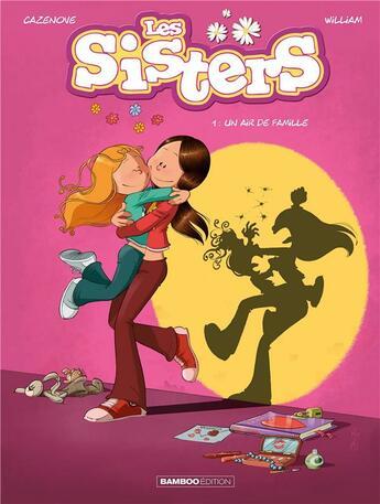 Couverture du livre « Les Sisters T.1 ; un air de famille » de Christophe Cazenove et William aux éditions Bamboo