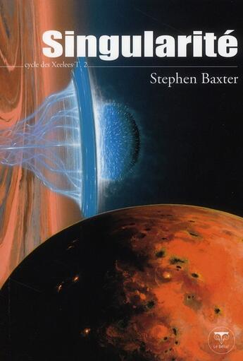 Couverture du livre « Le cycle des Xeelees t.2 ; singularité » de Stephen Baxter aux éditions Le Belial