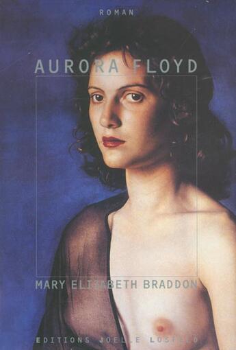 Couverture du livre « Aurora Floyd » de Mary Elizabeth Braddon aux éditions Joelle Losfeld
