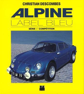Couverture du livre « Alpine Label Bleu » de Descombes aux éditions Epa