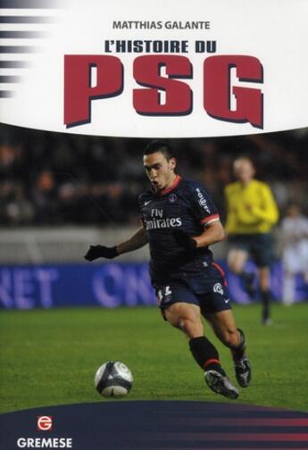 Couverture du livre « L'histoire du PSG » de Matthias Galante aux éditions Gremese