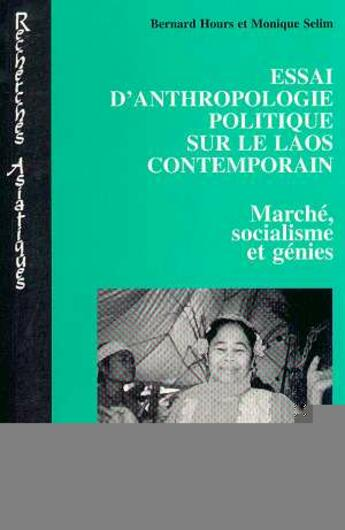 Couverture du livre « Essai D'Anthropologie Politique Sur Le Laos Contemporain » de Monique Selim et Bernard Hours aux éditions L'harmattan
