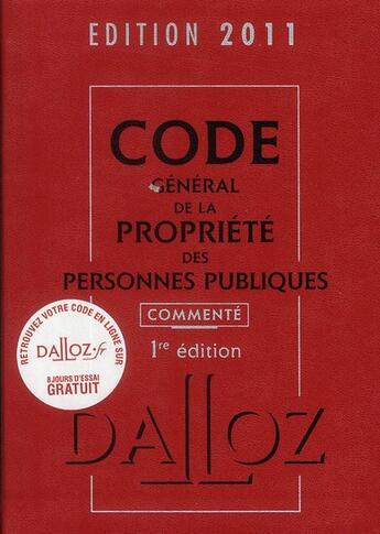 Couverture du livre « Code général de la propriété des personnes publiques ; commenté (édition 2011) » de Collectif aux éditions Dalloz