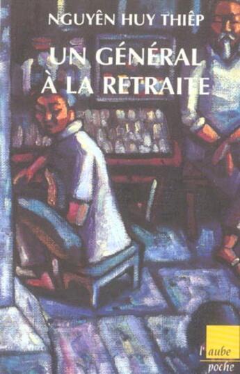 Couverture du livre « Un General A La Retaite » de Huy Thiep Nguyen aux éditions Editions De L'aube