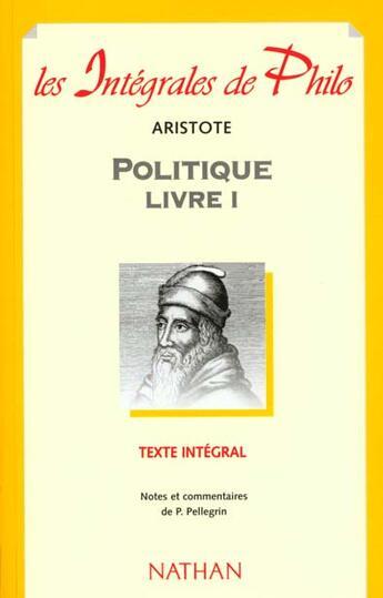 Couverture du livre « Aristote Politique Livre I » de Pierre Pellegrin aux éditions Nathan