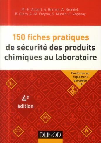 Couverture du livre « 150 fiches pratiques de sécurité des produits chimiques au laboratoire (4e édition) » de Collectif aux éditions Dunod