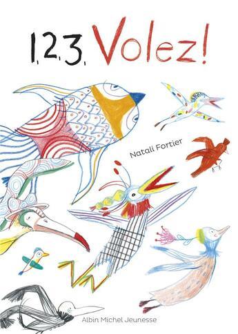 Couverture du livre « 1, 2, 3, volez ! » de Natali Fortier aux éditions Albin Michel