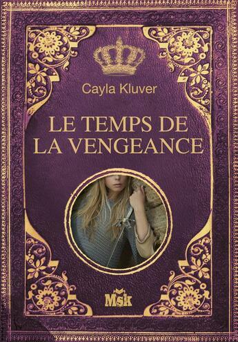 Couverture du livre « Alera, le temps de la vengeance » de Cayla Kluver aux éditions Editions Du Masque