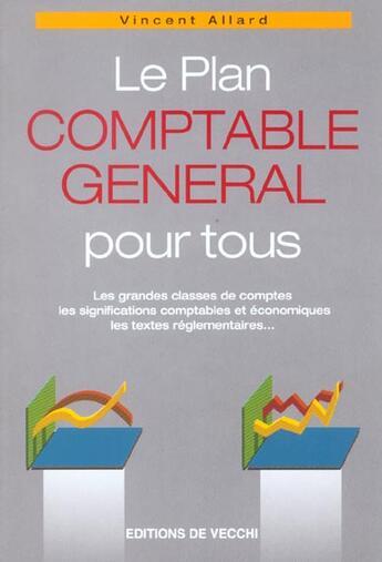 Couverture du livre « Le plan comptable general pour tous » de Vincent Allard aux éditions De Vecchi