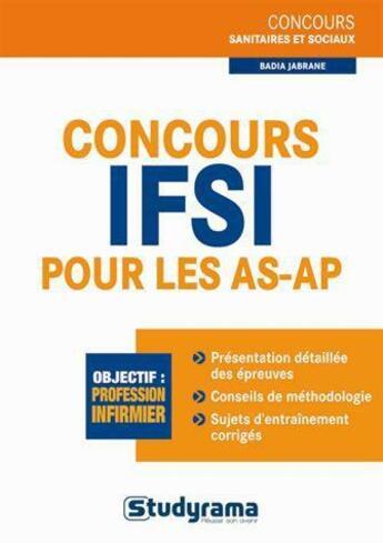 Couverture du livre « Concours IFSI pour les AS-AP » de Badia Jabrane-Wadim aux éditions Studyrama