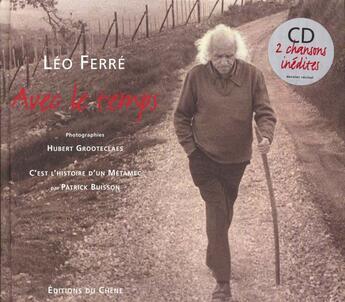 Couverture du livre « Avec Le Temps - Avec Un Cd » de Patrick Buisson et Leo Ferre et Hubert Grooteclaes aux éditions Chene