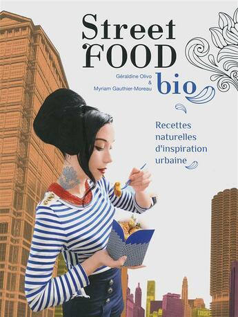 Couverture du livre « Street food bio » de Geraldine Olivo et Myriam Gauthier-Moreau aux éditions Gallimard