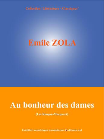 Couverture du livre « Au bonheur des dames » de Emile Zola aux éditions Edition Numerique Europeenne