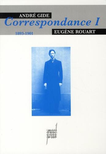 Couverture du livre « André gide - eugène rouart, correspondance t.1 ; 1893-1901 » de David H. Walker aux éditions Pu De Lyon