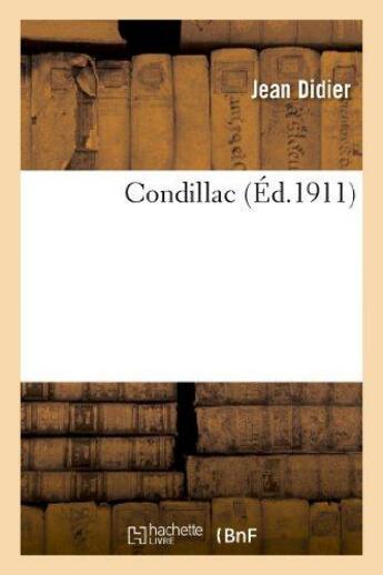 Couverture du livre « Condillac » de Jean-Didier aux éditions Hachette Bnf