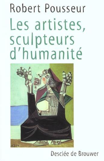 Couverture du livre « Artistes Sculpteurs De L'Humanite (Les) » de Robert Pousseur aux éditions Desclee De Brouwer