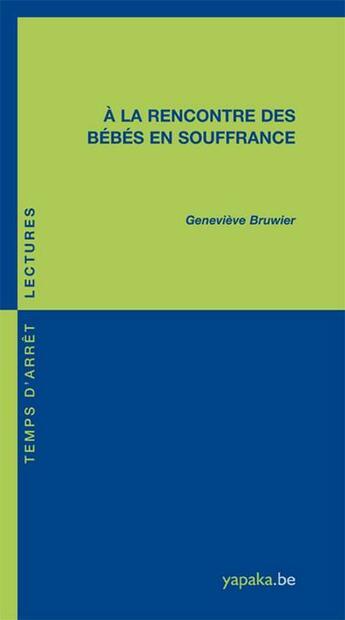Couverture du livre « À la rencontre des bébés en souffrance » de Genevieve Bruwier aux éditions Fabert