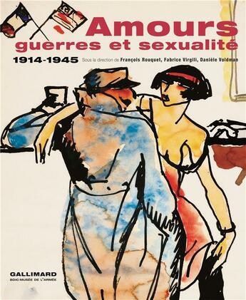 Couverture du livre « Amours, guerres et sexualités ; 1914-1945 » de Collectifs Gallimard aux éditions Gallimard