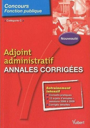Couverture du livre « Adjoint administratif ; annales corrigées ; catégorie C » de Bernadette Lavaud aux éditions Vuibert