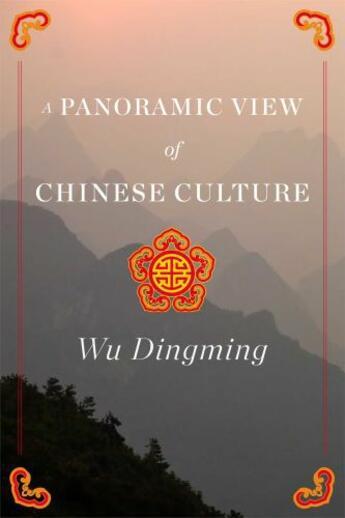 Couverture du livre « A Panoramic View of Chinese Culture » de Dingming Wu aux éditions Simon & Schuster