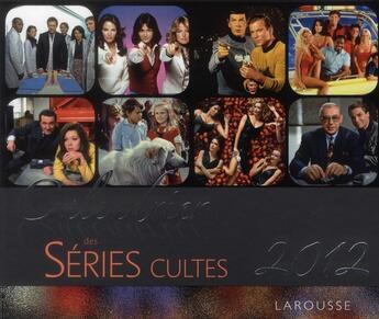 Couverture du livre « Calendrier des séries cultes 2012 » de Collectif aux éditions Larousse