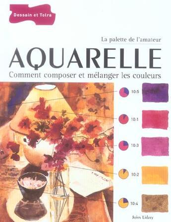 Couverture du livre « Aquarelle - palette de l'amateur » de John Lidzey aux éditions Dessain Et Tolra