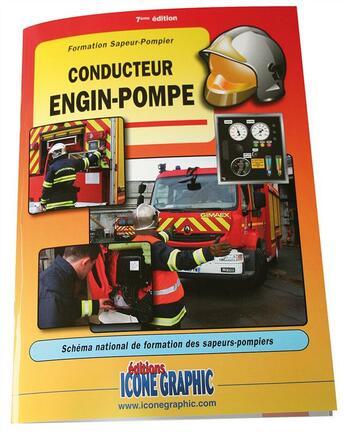 Couverture du livre « Formation sapeur-pompier ; conducteur engin-pompe » de Collectif aux éditions Icone Graphic