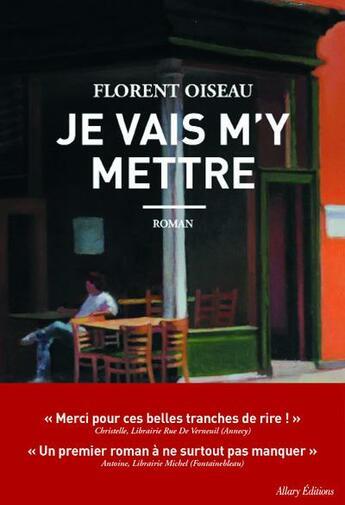 Couverture du livre « Je vais m'y mettre » de Florent Oiseau aux éditions Allary