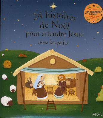 Couverture du livre « 24 Histoires De Noel Pour Attendre Jesus Avec Les Petits » de Collectif aux éditions Mame